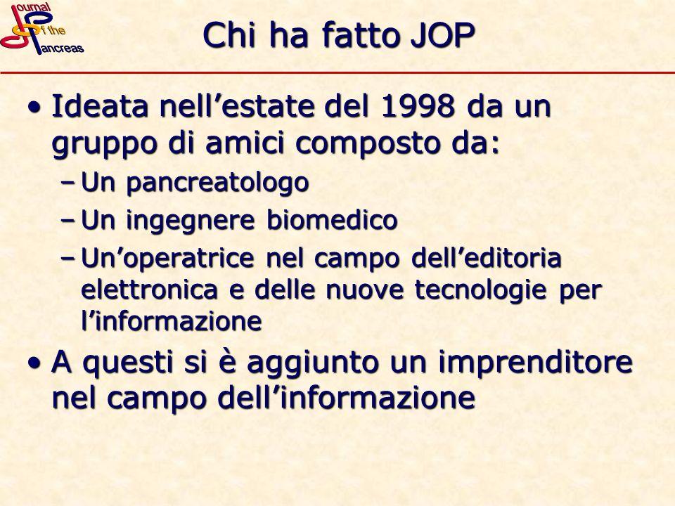 Chi ha fatto JOP Ideata nellestate del 1998 da un gruppo di amici composto da:Ideata nellestate del 1998 da un gruppo di amici composto da: –Un pancre