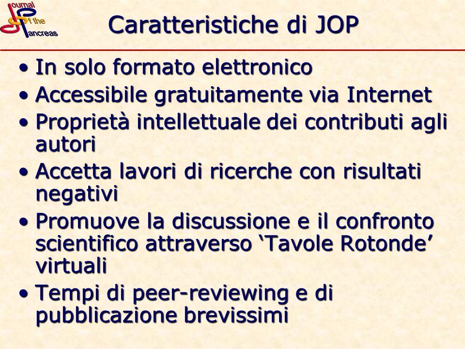Caratteristiche di JOP In solo formato elettronicoIn solo formato elettronico Accessibile gratuitamente via InternetAccessibile gratuitamente via Inte