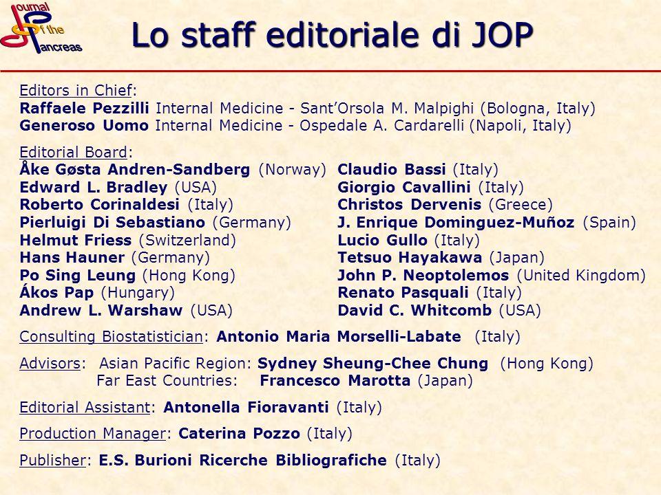 Lo staff editoriale di JOP Editors in Chief: Raffaele Pezzilli Internal Medicine - SantOrsola M. Malpighi (Bologna, Italy) Generoso Uomo Internal Medi