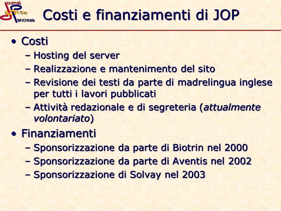 Costi e finanziamenti di JOP CostiCosti –Hosting del server –Realizzazione e mantenimento del sito –Revisione dei testi da parte di madrelingua ingles