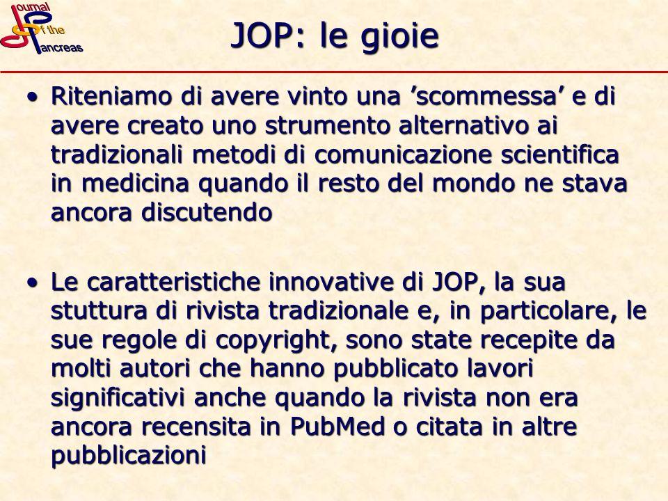 JOP: le gioie Riteniamo di avere vinto una scommessa e di avere creato uno strumento alternativo ai tradizionali metodi di comunicazione scientifica i