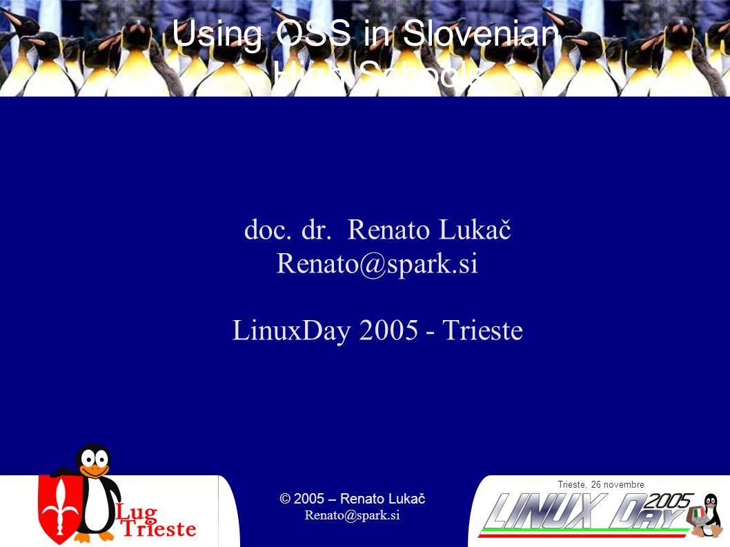 Trieste, 26 novembre © 2005 – Renato Lukač Renato@spark.si Overview Introduction Informatics in Slovenian High Schools Model Web Manuals Questionnaire Advantages and problems Conclusions Q & A