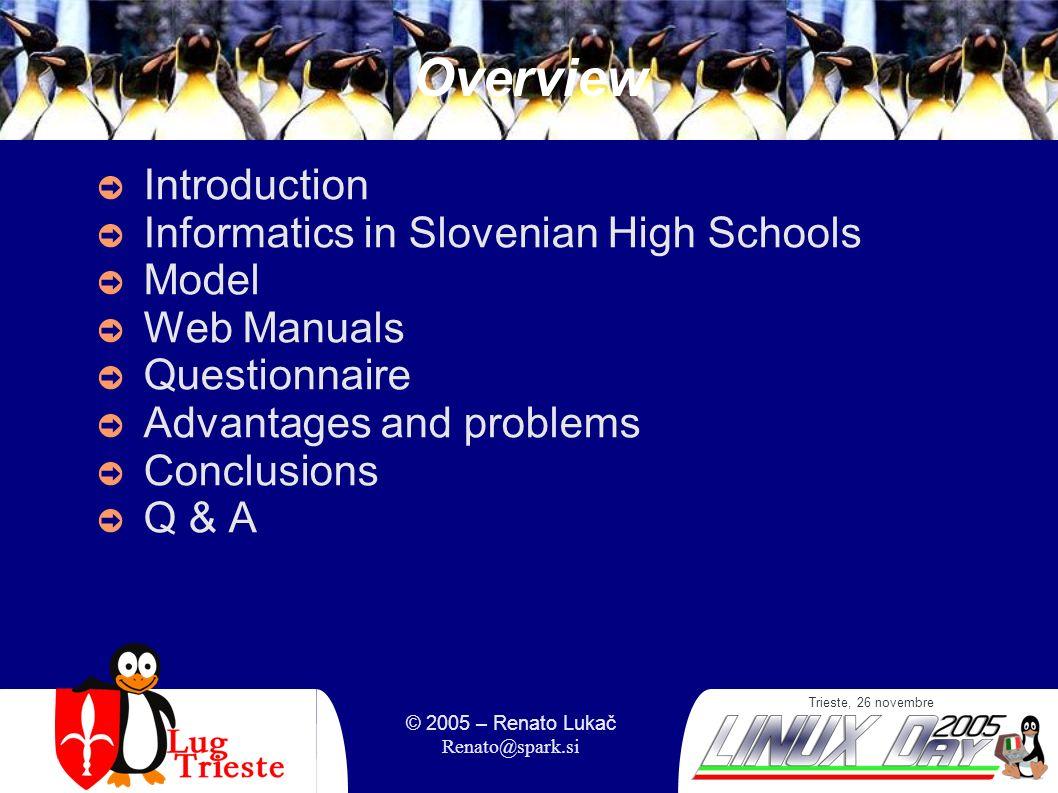 Trieste, 26 novembre © 2005 – Renato Lukač Renato@spark.si Conclusions, Q&A Linux (Pingo Linux) is excellent solution it is appropriate for schools ECDL It does not stimulate piracy