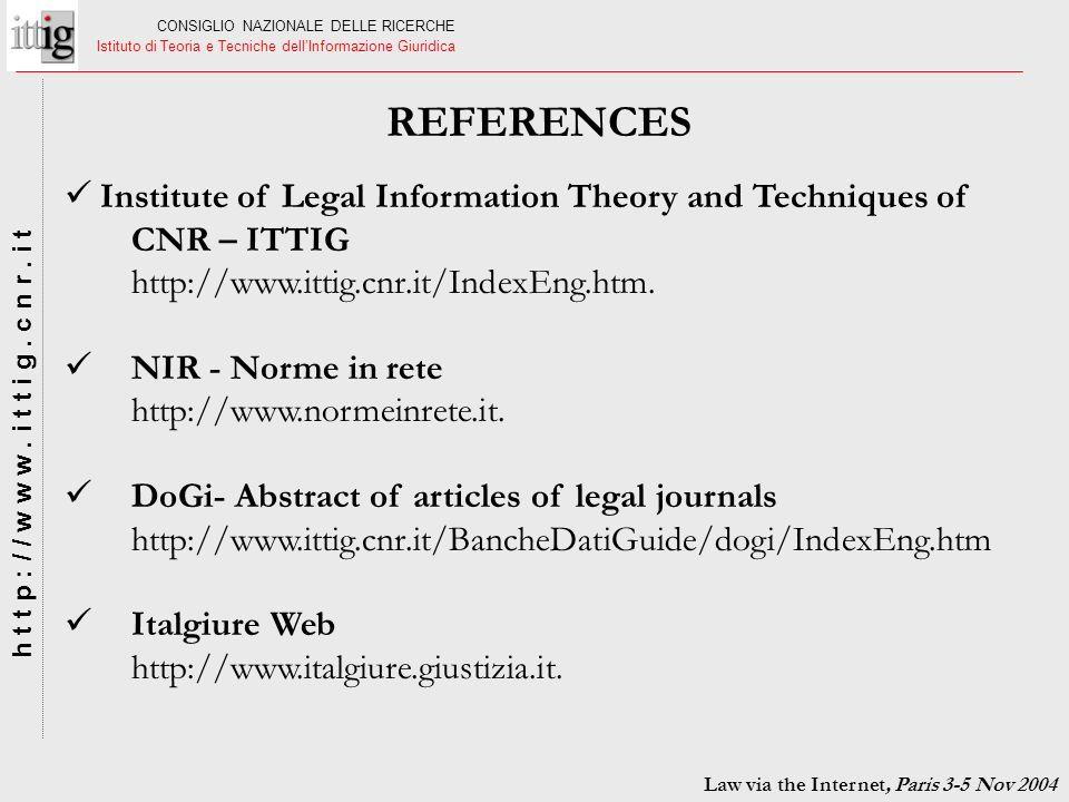 CONSIGLIO NAZIONALE DELLE RICERCHE Istituto di Teoria e Tecniche dellInformazione Giuridica h t t p : / / w w w. i t t i g. c n r. i t REFERENCES Inst