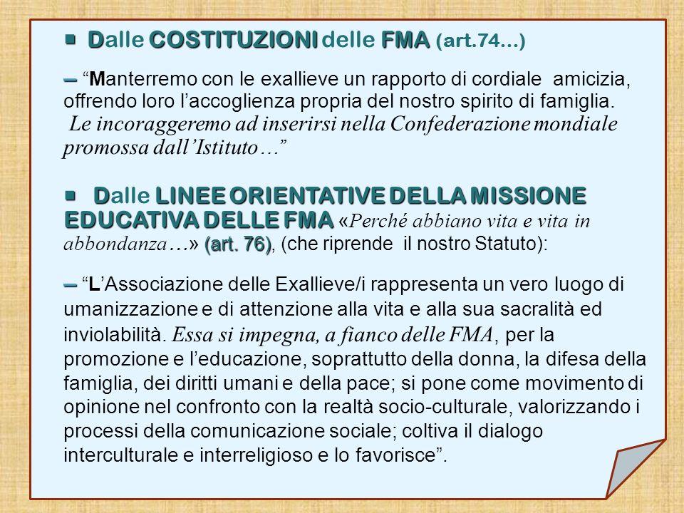 D Dalle C CC COSTITUZIONI delle F FF FMA (art.74…) – Manterremo con le exallieve un rapporto di cordiale amicizia, offrendo loro l accoglienza propria
