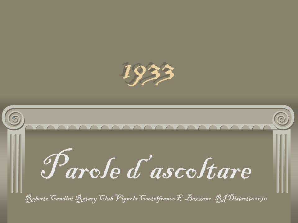 1933 Parole dascoltare Roberto Candini Rotary Club Vignola Castelfranco E. Bazzano RI Distretto 2070