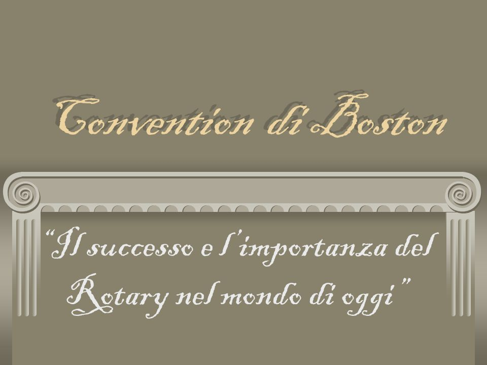 Convention di Boston Il successo e limportanza del Rotary nel mondo di oggi