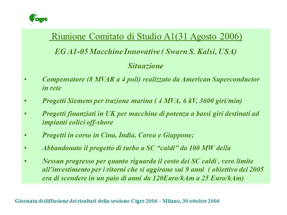 Riunione Comitato di Studio A1(31 Agosto 2006) EG A1-05 Macchine Innovative ( Swarn S.