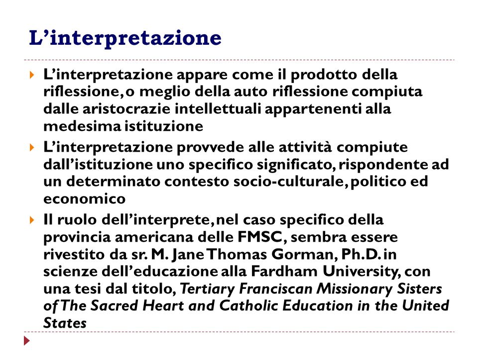 Linterpretazione Linterpretazione appare come il prodotto della riflessione, o meglio della auto riflessione compiuta dalle aristocrazie intellettuali