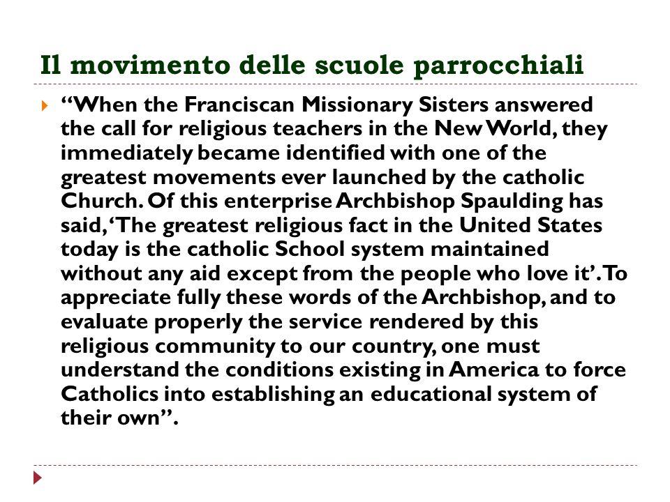 Verso le scuole cittadine Con il passare del tempo, però, venendo meno la pressione derivante dal concilio di Baltimora, le religiose sembravano assumere un altro orientamento!.