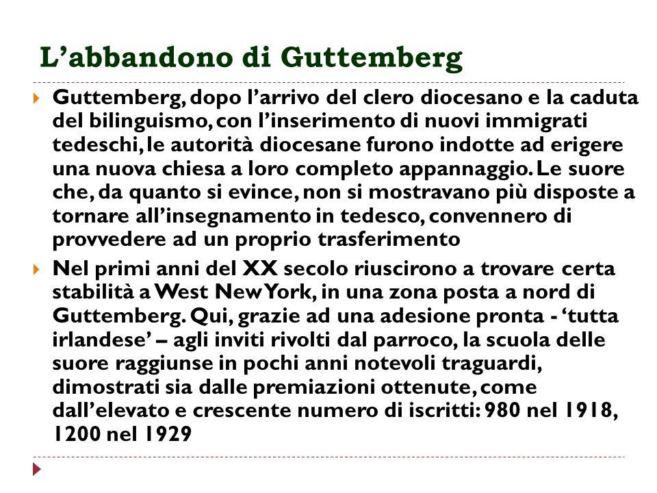 Labbandono di Guttemberg Guttemberg, dopo larrivo del clero diocesano e la caduta del bilinguismo, con linserimento di nuovi immigrati tedeschi, le au