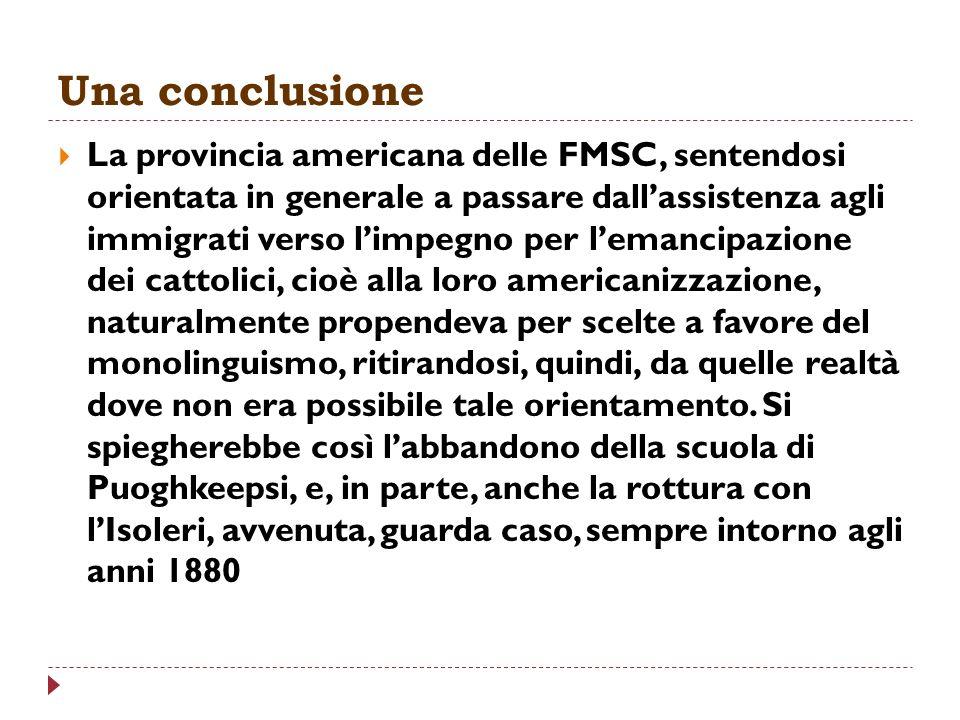Una conclusione La provincia americana delle FMSC, sentendosi orientata in generale a passare dallassistenza agli immigrati verso limpegno per lemanci