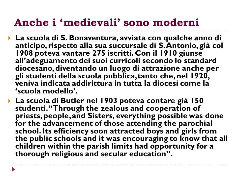 Anche i medievali sono moderni La scuola di S. Bonaventura, avviata con qualche anno di anticipo, rispetto alla sua succursale di S. Antonio, già col