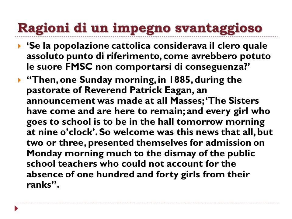Ragioni di un impegno svantaggioso Se la popolazione cattolica considerava il clero quale assoluto punto di riferimento, come avrebbero potuto le suor