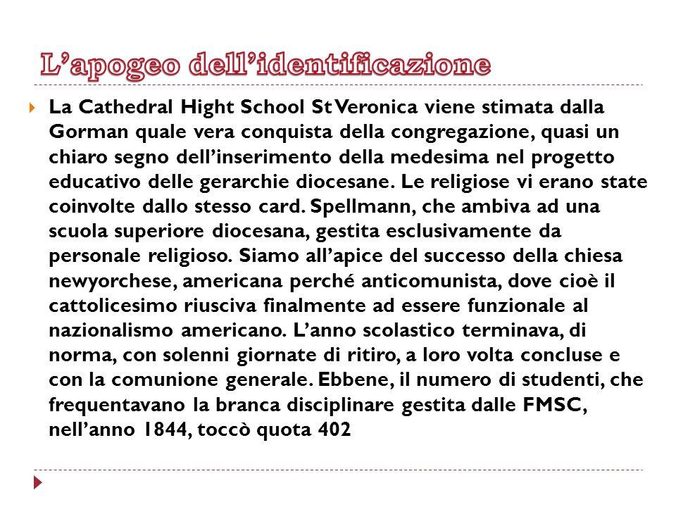 La Cathedral Hight School St Veronica viene stimata dalla Gorman quale vera conquista della congregazione, quasi un chiaro segno dellinserimento della