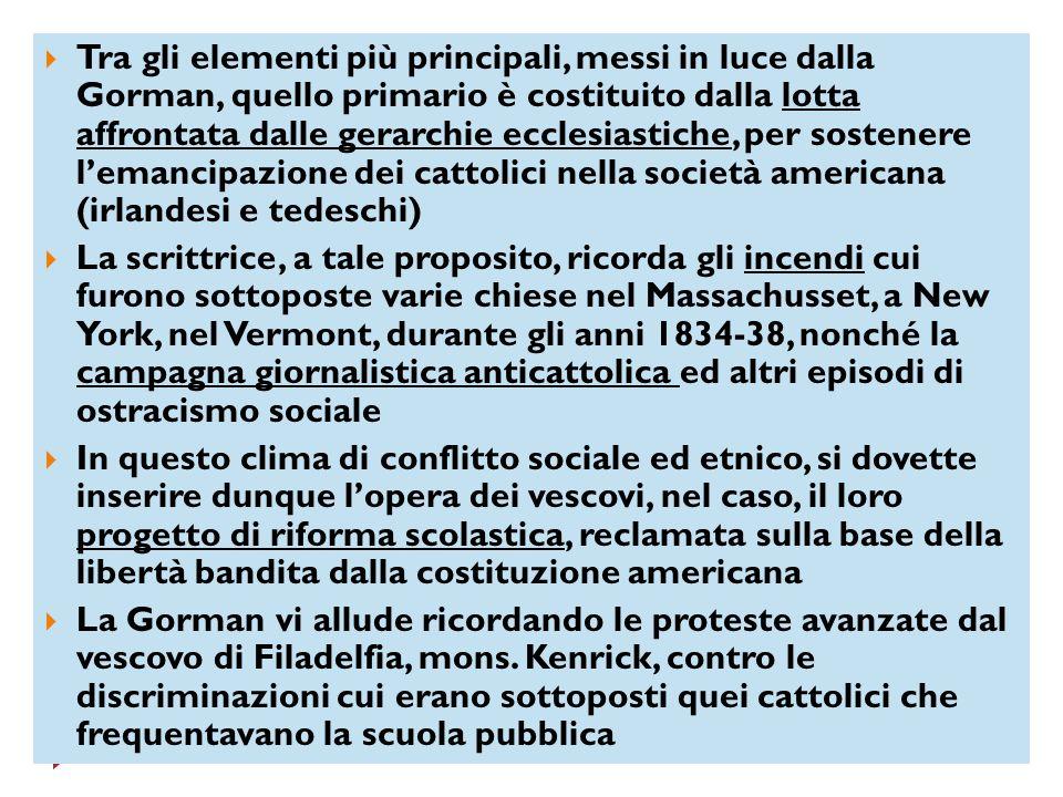 Tra gli elementi più principali, messi in luce dalla Gorman, quello primario è costituito dalla lotta affrontata dalle gerarchie ecclesiastiche, per s