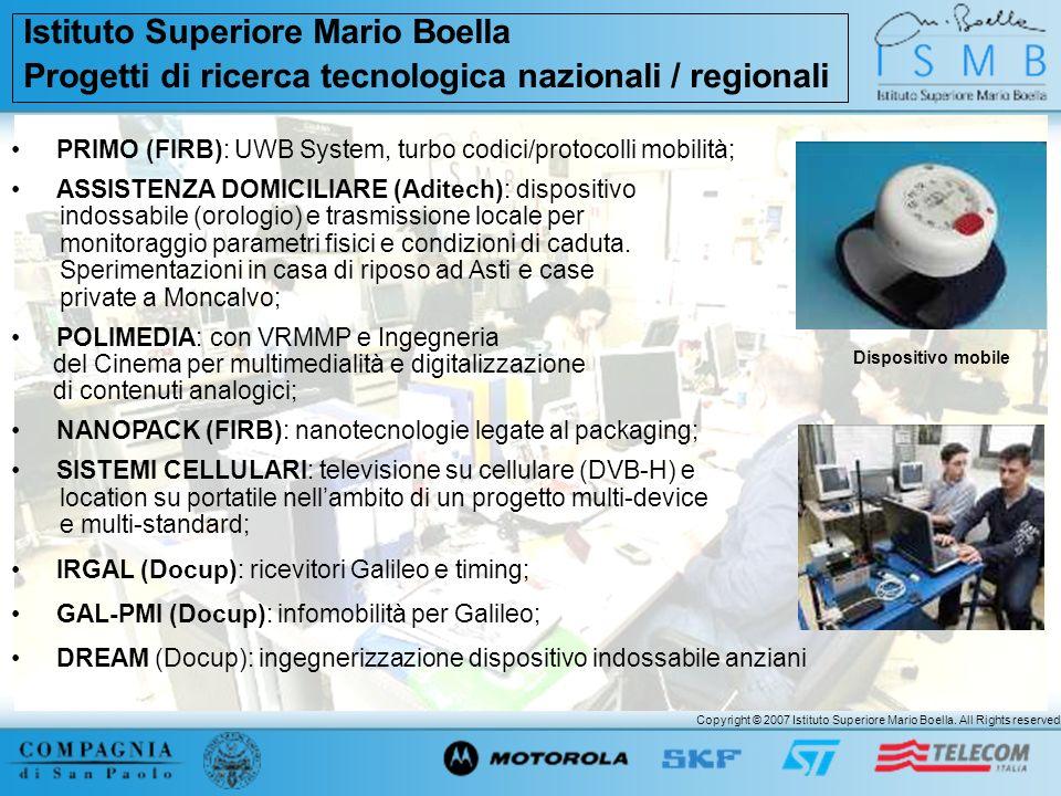 Copyright © 2007 Istituto Superiore Mario Boella. All Rights reserved. PRIMO (FIRB): UWB System, turbo codici/protocolli mobilità; ASSISTENZA DOMICILI