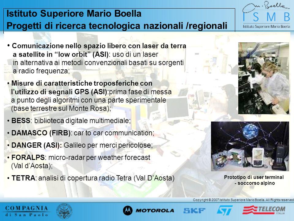 Copyright © 2007 Istituto Superiore Mario Boella. All Rights reserved. Istituto Superiore Mario Boella Progetti di ricerca tecnologica nazionali /regi