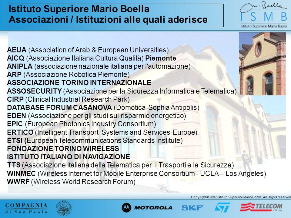 Copyright © 2007 Istituto Superiore Mario Boella. All Rights reserved. Istituto Superiore Mario Boella Associazioni / Istituzioni alle quali aderisce