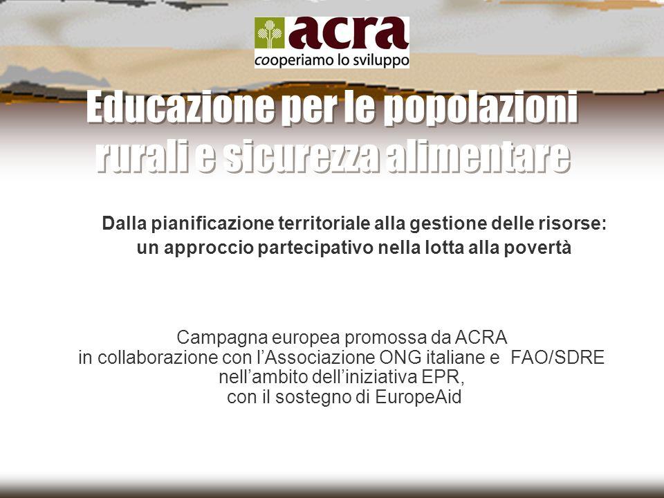 Educazione per le popolazioni rurali e sicurezza alimentare Dalla pianificazione territoriale alla gestione delle risorse: un approccio partecipativo