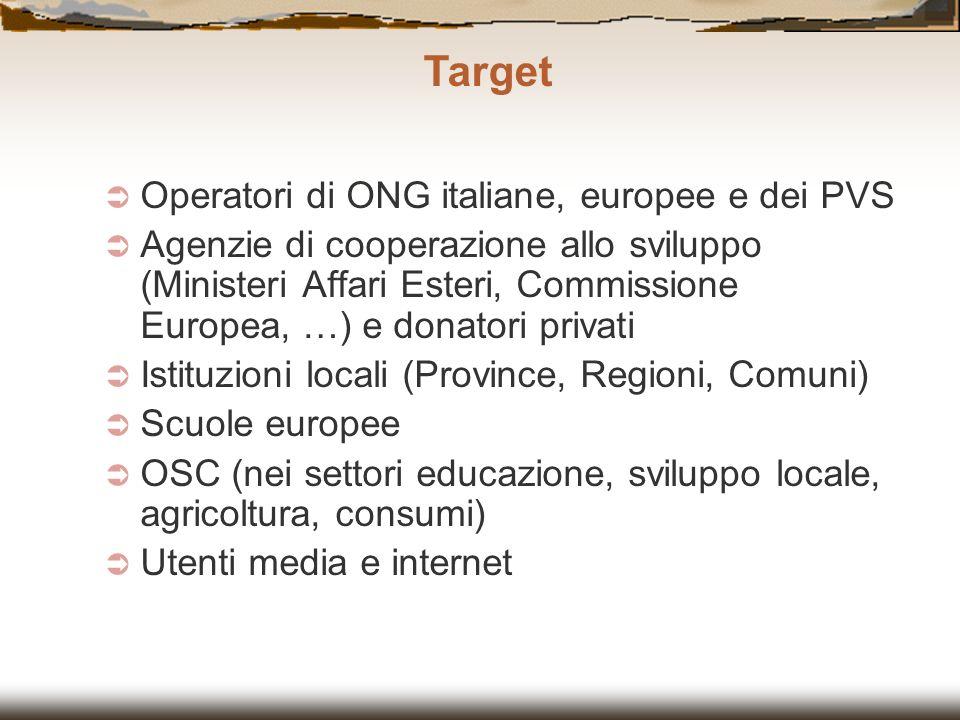 Operatori di ONG italiane, europee e dei PVS Agenzie di cooperazione allo sviluppo (Ministeri Affari Esteri, Commissione Europea, …) e donatori privat