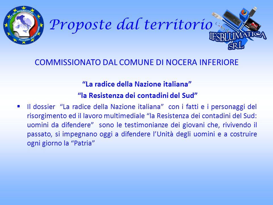 Proposte dal territorio COMMISSIONATO DAL COMUNE DI NOCERA INFERIORE La radice della Nazione italiana la Resistenza dei contadini del Sud Il dossier L