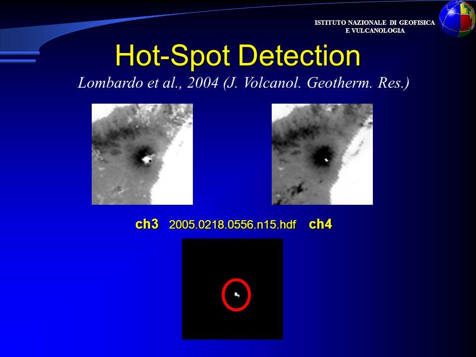 ISTITUTO NAZIONALE DI GEOFISICA E VULCANOLOGIA Hot-Spot Detection ch3 2005.0218.0556.n15.hdf ch4 Lombardo et al., 2004 (J. Volcanol. Geotherm. Res.)