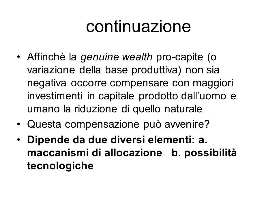 continuazione Affinchè la genuine wealth pro-capite (o variazione della base produttiva) non sia negativa occorre compensare con maggiori investimenti