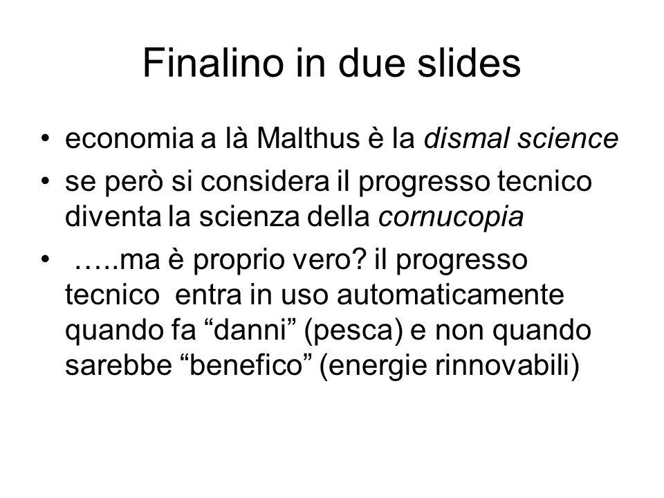 Finalino in due slides economia a là Malthus è la dismal science se però si considera il progresso tecnico diventa la scienza della cornucopia …..ma è