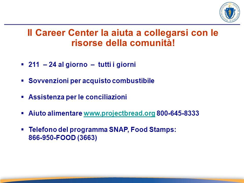 Il Career Center la aiuta a collegarsi con le risorse della comunità.