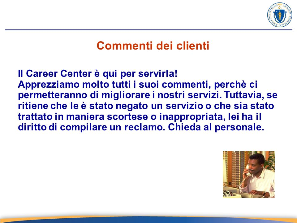 Il Career Center è qui per servirla.