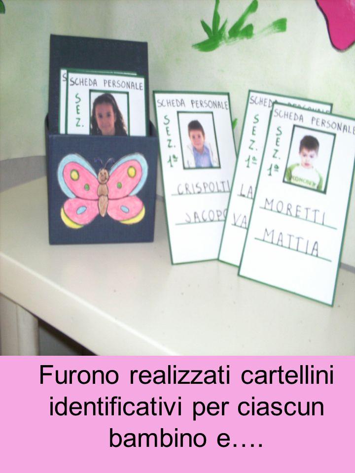 Furono realizzati cartellini identificativi per ciascun bambino e….