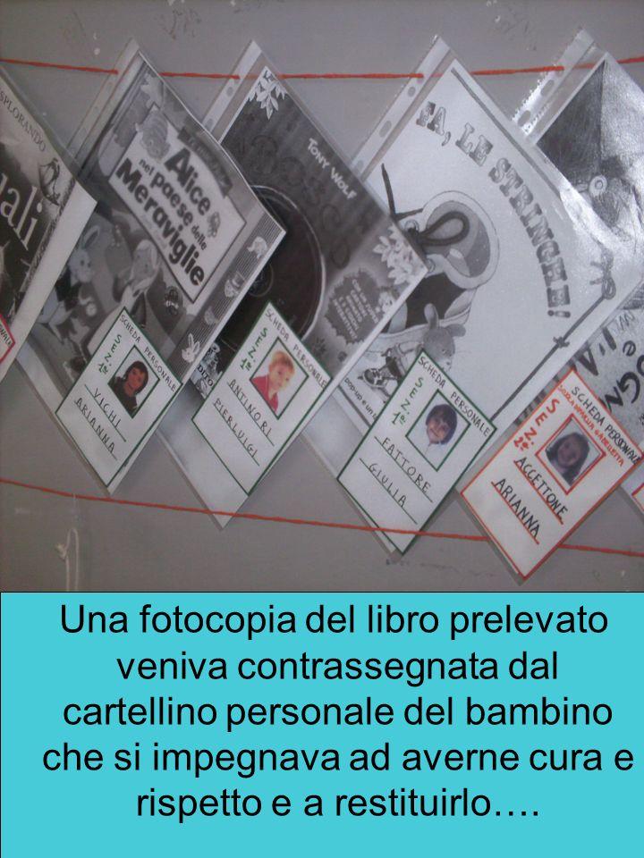 Una fotocopia del libro prelevato veniva contrassegnata dal cartellino personale del bambino che si impegnava ad averne cura e rispetto e a restituirl