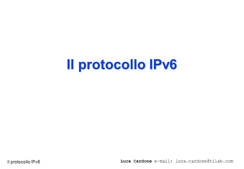IPv6 1 Il protocollo IPv6 Luca Cardone e-mail: luca.cardone@tilab.com Il protocollo IPv6