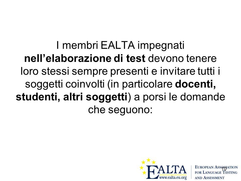 10 I membri EALTA impegnati nellelaborazione di test devono tenere loro stessi sempre presenti e invitare tutti i soggetti coinvolti (in particolare d
