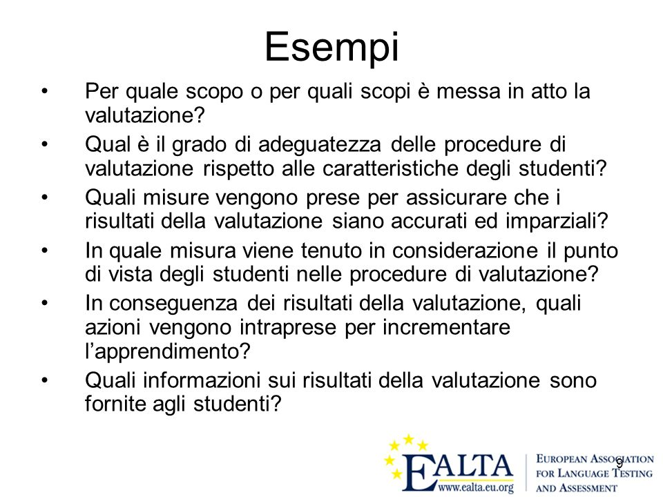 9 Esempi Per quale scopo o per quali scopi è messa in atto la valutazione? Qual è il grado di adeguatezza delle procedure di valutazione rispetto alle