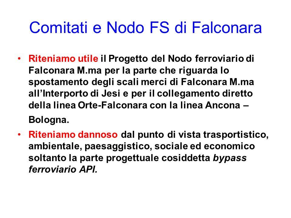 Comitati e Nodo FS di Falconara Riteniamo utile il Progetto del Nodo ferroviario di Falconara M.ma per la parte che riguarda lo spostamento degli scal