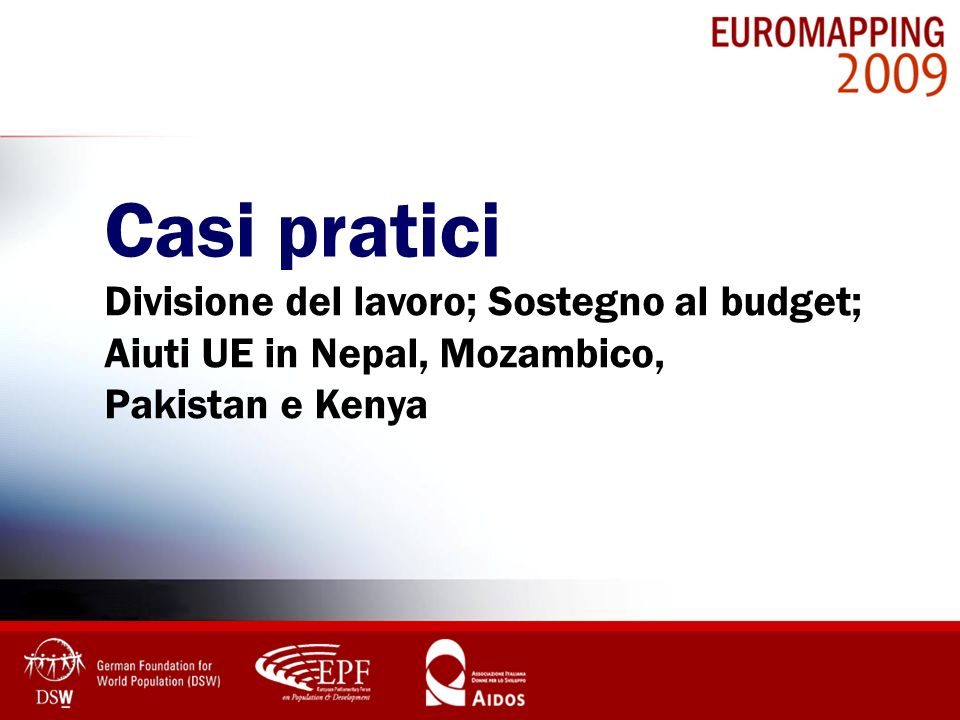 Casi pratici Divisione del lavoro; Sostegno al budget; Aiuti UE in Nepal, Mozambico, Pakistan e Kenya