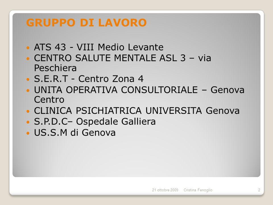 GRUPPO DI LAVORO ATS 43 - VIII Medio Levante CENTRO SALUTE MENTALE ASL 3 – via Peschiera S.E.R.T - Centro Zona 4 UNITA OPERATIVA CONSULTORIALE – Genov