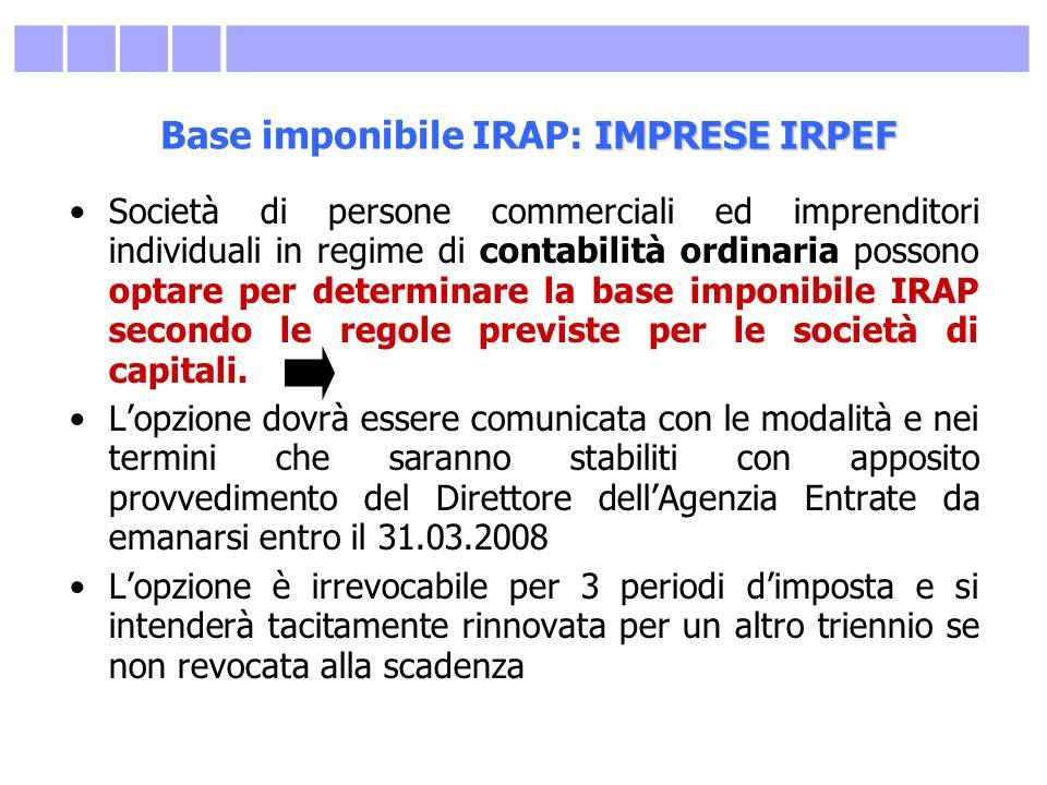 IMPRESE IRPEF Base imponibile IRAP: IMPRESE IRPEF Società di persone commerciali ed imprenditori individuali in regime di contabilità ordinaria posson