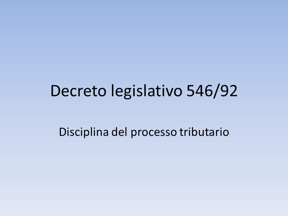 Decreto legislativo 546/92 Disciplina del processo tributario