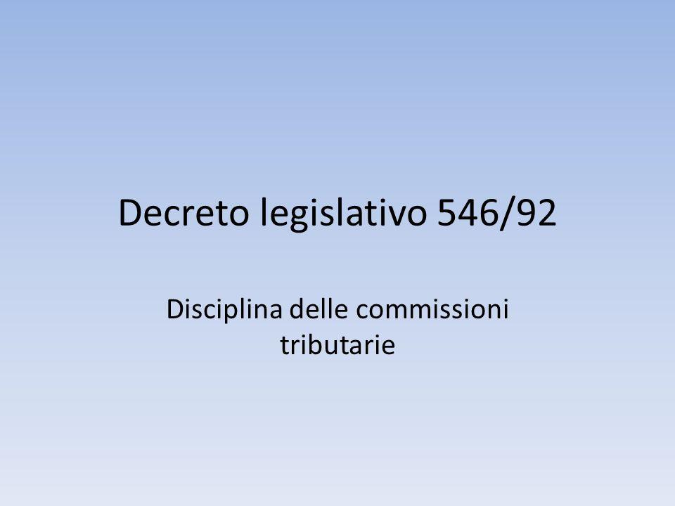 Decreto legislativo 546/92 Disciplina delle commissioni tributarie