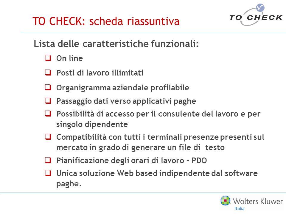 Lista delle caratteristiche funzionali: On line Posti di lavoro illimitati Organigramma aziendale profilabile Passaggio dati verso applicativi paghe P