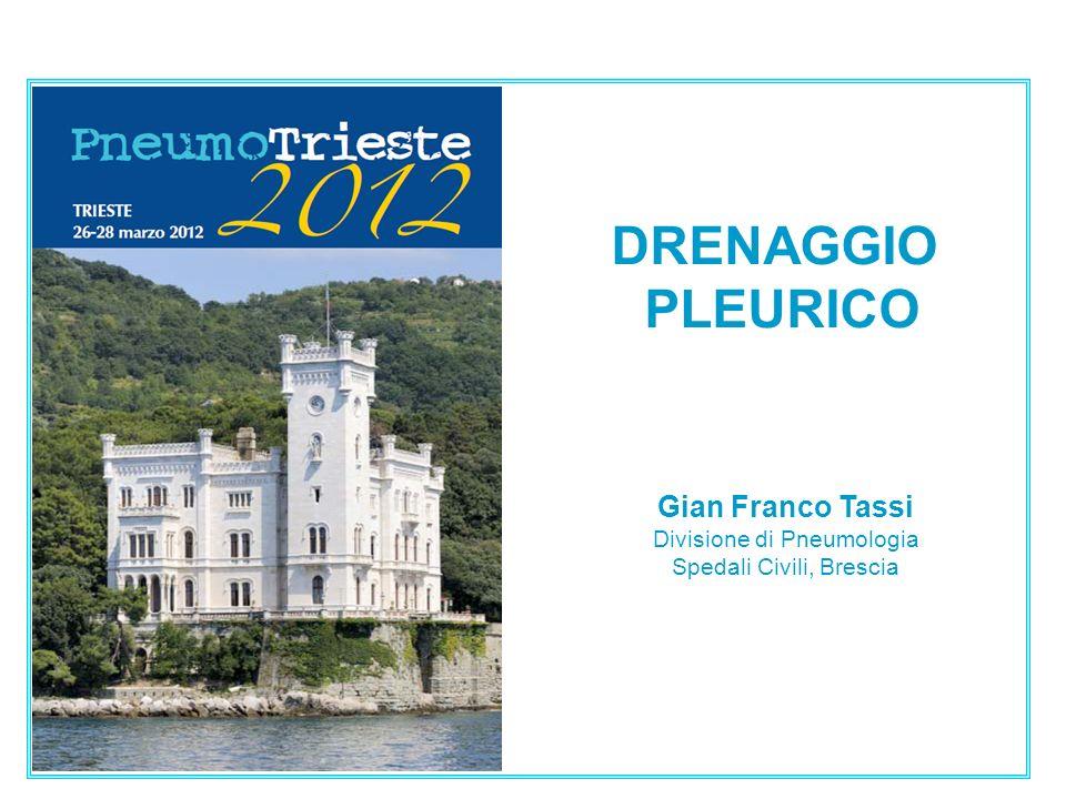 DRENAGGIO PLEURICO Gian Franco Tassi Divisione di Pneumologia Spedali Civili, Brescia