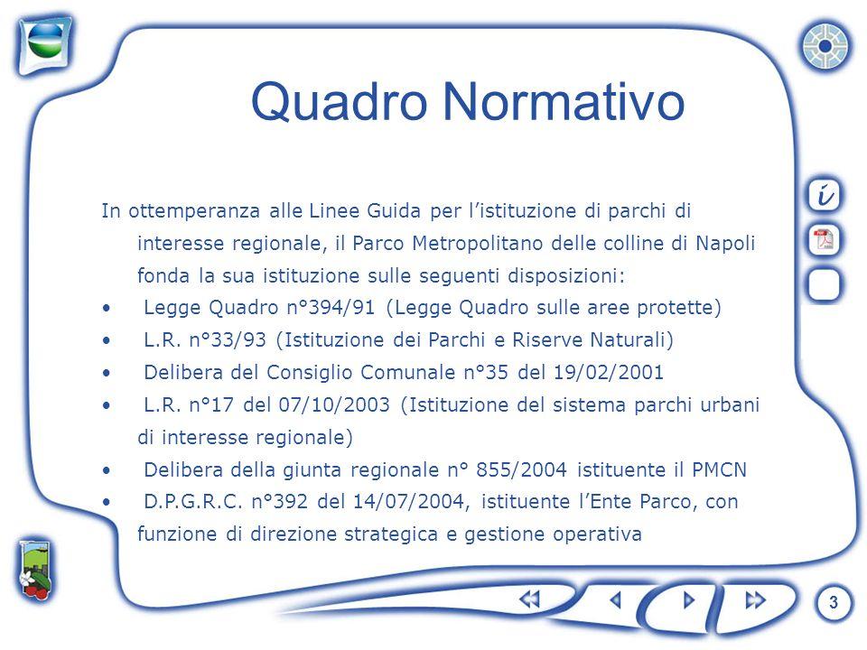 3 In ottemperanza alle Linee Guida per listituzione di parchi di interesse regionale, il Parco Metropolitano delle colline di Napoli fonda la sua isti