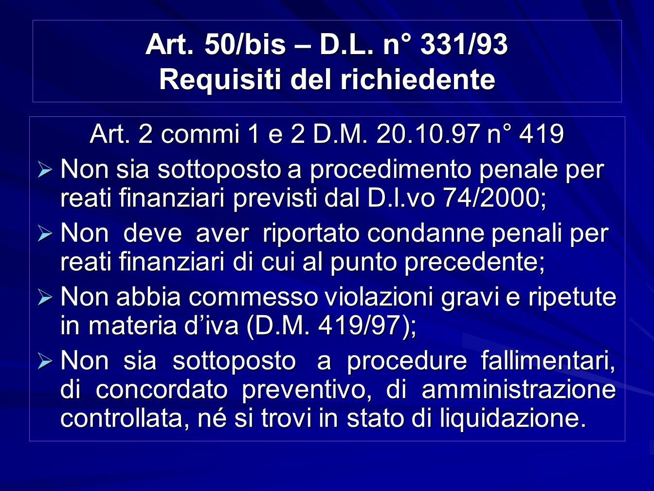 Art. 50/bis – D.L. n° 331/93 Requisiti del richiedente Art. 2 commi 1 e 2 D.M. 20.10.97 n° 419 Non sia sottoposto a procedimento penale per reati fina