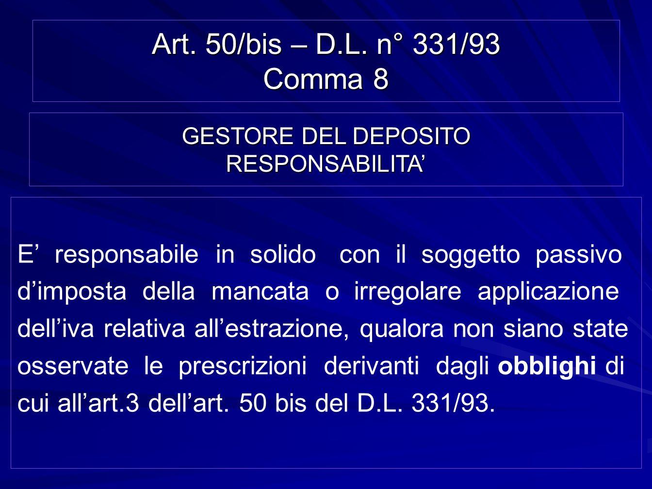 Art. 50/bis – D.L. n° 331/93 Comma 8 E responsabile in solido con il soggetto passivo dimposta della mancata o irregolare applicazione delliva relativ