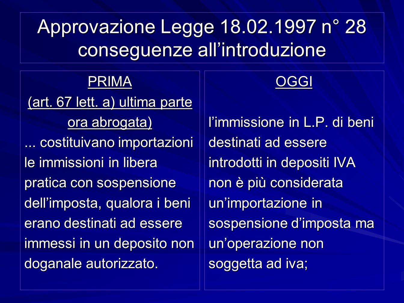 Approvazione Legge 18.02.1997 n° 28 conseguenze allintroduzione PRIMA (art. 67 lett. a) ultima parte ora abrogata)... costituivano importazioni le imm