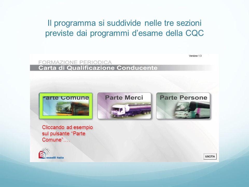 Il programma si suddivide nelle tre sezioni previste dai programmi desame della CQC Cliccando ad esempio sul pulsante Parte Comune…. Cliccando ad esem