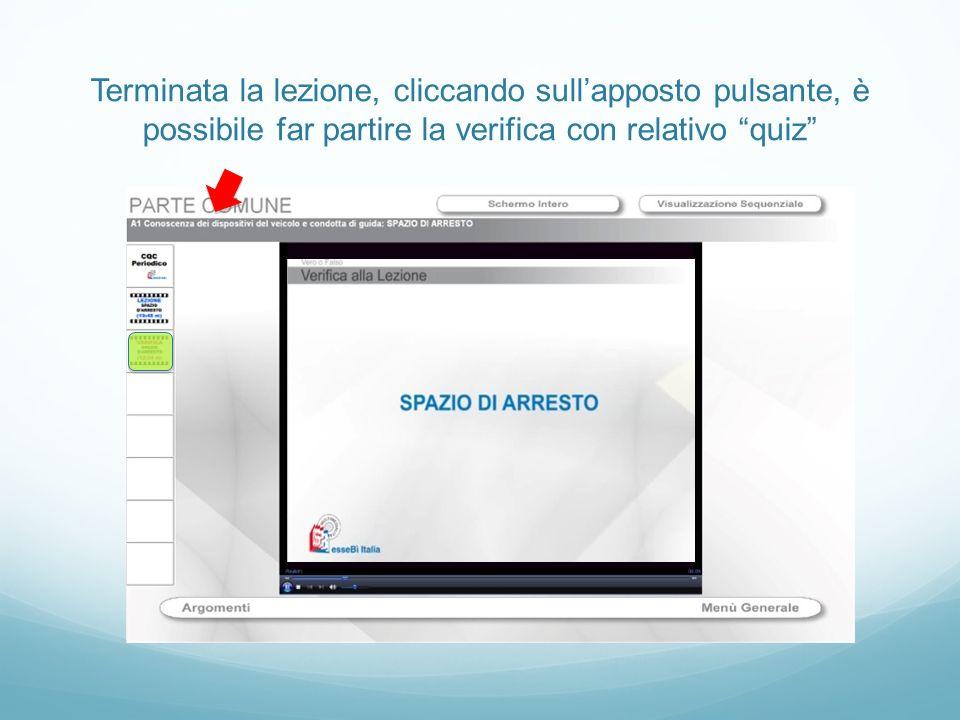 Terminata la lezione, cliccando sullapposto pulsante, è possibile far partire la verifica con relativo quiz